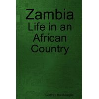 Zambia : Life in an African Country