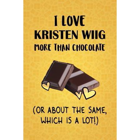I Love Kristen Wiig More Than Chocolate (Or About The Same, Which Is A Lot!): Kristen Wiig Designer Notebook