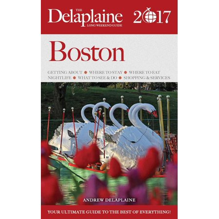 Boston - The Delaplaine 2017 Long Weekend Guide - eBook](Halloween Weather 2017 Boston)