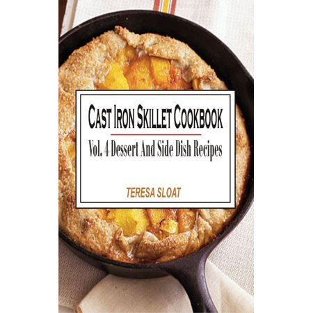 Halloween Side Dish Recipes (Cast Iron Skillet Cookbook Vol. 4 Dessert And Side Dish Recipes -)
