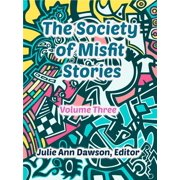 The Society of Misfit Stories (Volume 3) - eBook