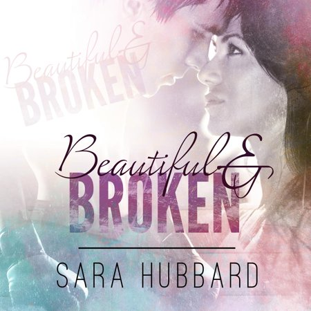 Beautiful and Broken - Audiobook
