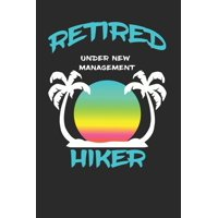 Retired Hiker Under New Management: Funny White Elephant Gag Gifts For Coworkers Going Away, Birthday, Retirees, Friends & Family - Secret Santa Gift Ideas For Coworkers - Really Funny Jokes For Adult
