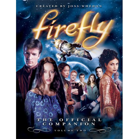 Firefly: The Official Companion : Volume 2 - Firefly Firefly Firefly