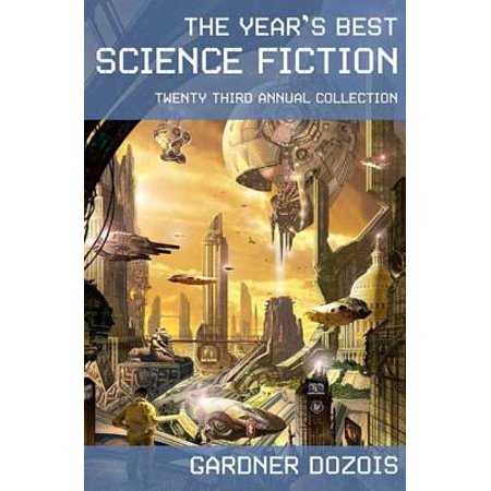 The Year's Best Science Fiction: Twenty-Third Annual Collection -