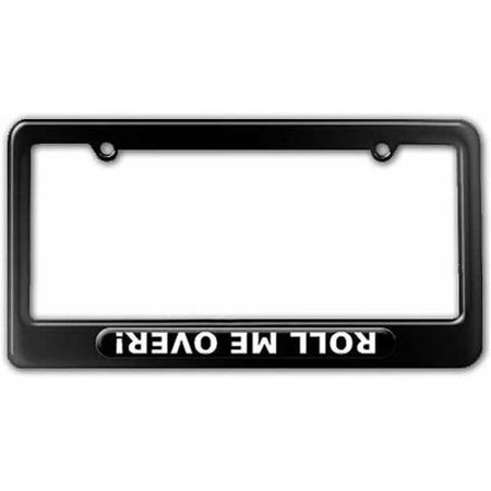 Roll Me Over, Off Road Truck Jeep License Plate Tag Frame, Multiple