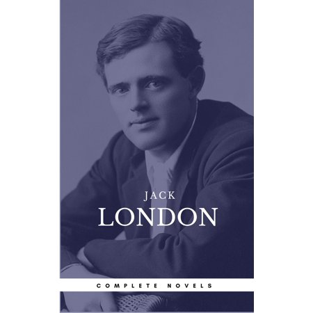 London, Jack: The Complete Novels (Book Center) (The Greatest Writers of All Time) -