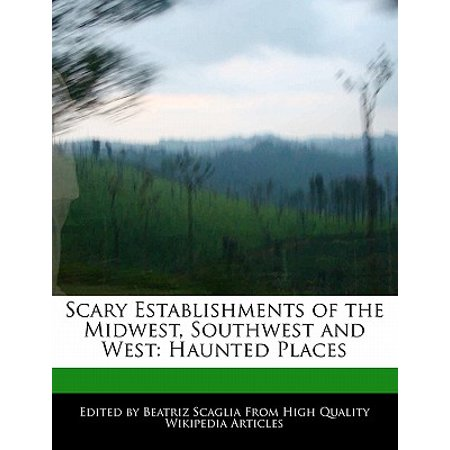 Scary Establishments of the Midwest, Southwest and West : Haunted (Best Places In Midwest)