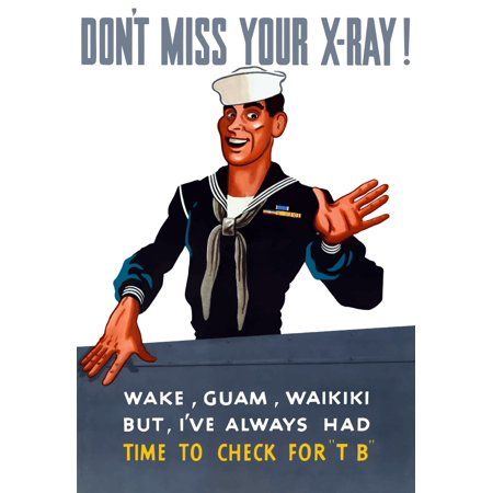 Vintage World War II poster of a sailor waving goodbye from the side of a ship It reads Dont miss your x-ray Wake Guam Waikiki But Ive always had time to check for TB Poster Print - Ship To Guam