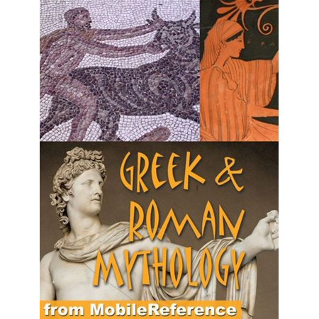 Greek And Roman Mythology: History, Art, Reference. Heracles, Zeus, Jupiter, Juno, Apollo, Venus, Cyclops, Titans. (Mobi Reference) - eBook