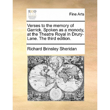Verses to the Memory of Garrick. Spoken as a Monody, at the Theatre Royal in Drury-Lane. the Third Edition.