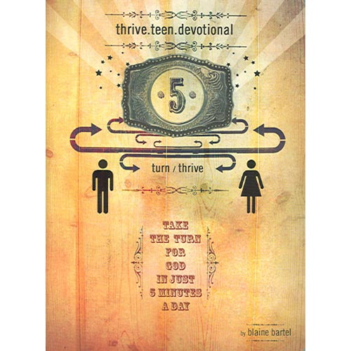 Thrive.teen.devotional: Take the Turn for God in Just Five Minutes a Day