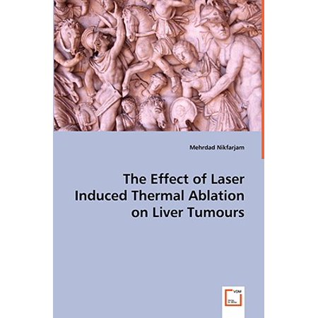Thermo Effect - The Effect of Laser Induced Thermal Ablation on Liver Tumours
