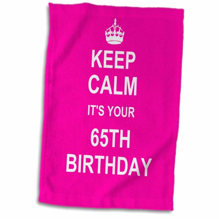Hot Girl In Towel (3dRose Keep Calm its your 65th Birthday hot pink girly girls stay calm and carry on about turning 65 humor - Towel, 15 by)