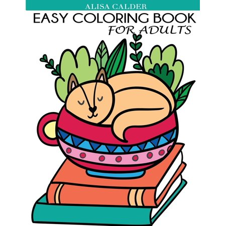 Easy Coloring Book for Adults : Beautiful Simple Designs for Seniors and Beginners