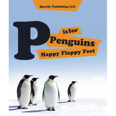 Happy Penguin (P is For Penguins Happy Flappy Feet -)