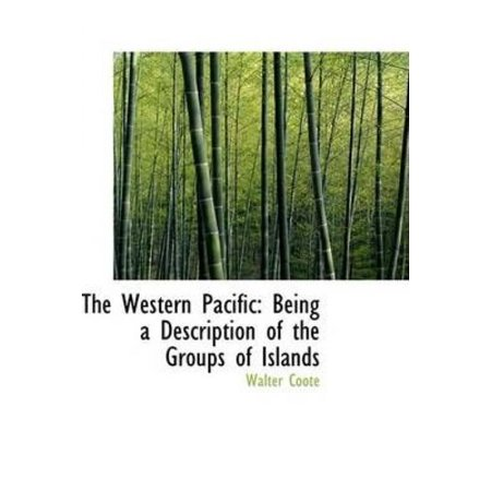 The Western Pacific  Being A Description Of The Groups Of Islands