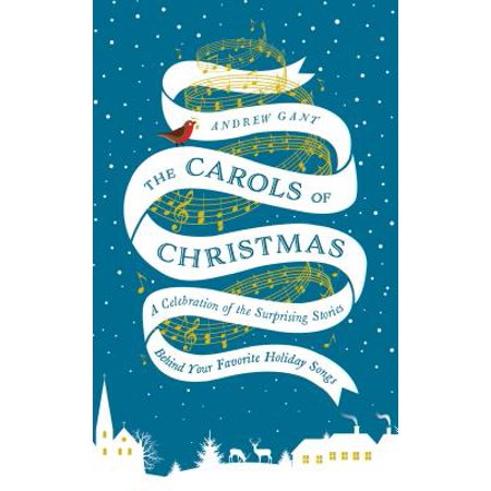 Favorite Christmas Story Song (The Carols of Christmas : A Celebration of the Surprising Stories Behind Your Favorite Holiday Songs)