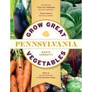 Grow Great Vegetables in Pennsylvania - Paperback