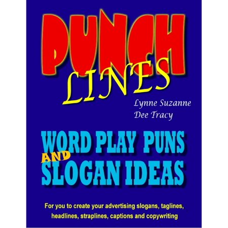 Good Halloween Punch Ideas (Punch Lines: Word Play Puns and Slogan Ideas for You to Create Your Advertising Slogans, Taglines, Headlines, Straplines, Captions and Copywriting -)