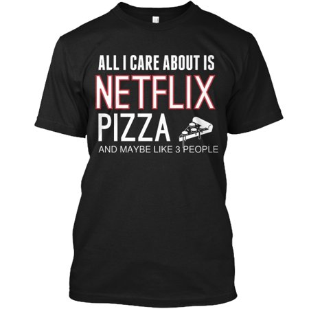 All I Care About    Netflix Hanes Tagless Tee T Shirt