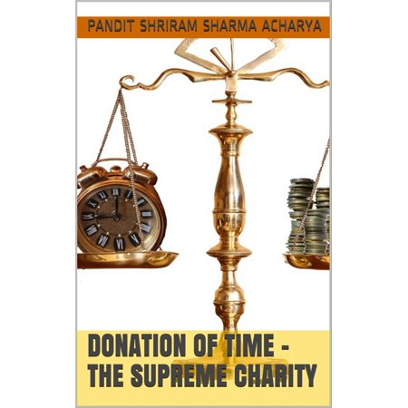 Donation of Time - The Supreme Charity - eBook (Amount Of Donation That Goes To Charity)
