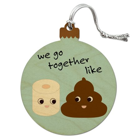 Toilet Paper and Poop We Go Together Like Funny Emoji Friends Wood Christmas Tree Holiday Ornament