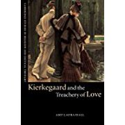 Kierkegaard and the Treachery of Love (Cambridge Studies in Religion and Critical Thought)