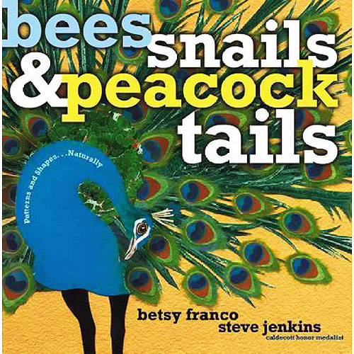 Bees, Snails, & Peacock Tails: Patterns and Shapes...Naturally