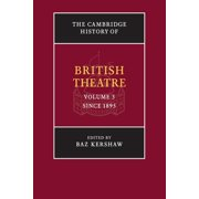 Cambridge History of British Theatre: The Cambridge History of British Theatre (Paperback)