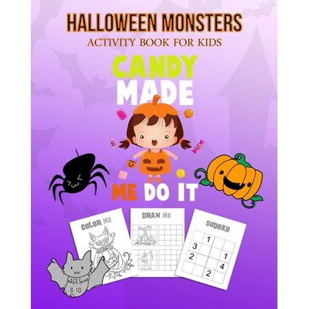 Not So Scary Halloween 2019 Times (Halloween Monsters Activity Book For Kids Candy Made Me Do It: Halloween Fun Coloring for Ages 8 - 10 With Scary Creature, Puzzles, Sudoko, Dot to Dot, Mandalas, Crosswords and)