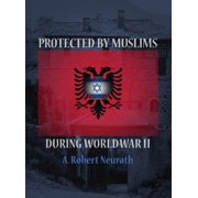 Protected by Muslims During World War II (Hardcover)