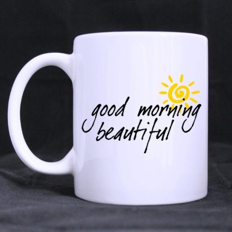 Unique Design Funny Lover Gift Good Morning Beautiful Lover Greeting Theme Coffee Mug,Tea Cup,Ceramic Material Mugs,White - 11oz sizes