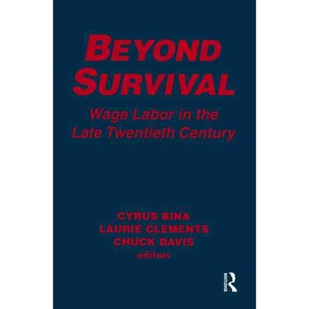 Beyond Survival  Wage Labour And Capital In The Late Twentieth Century  Wage Labour And Capital In The Late Twentieth Century