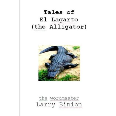 Tales Of El Lagarto  The Alligator