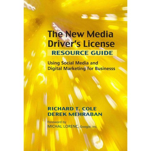 The New Media Driver's License: Using Social Media and Digital Marketing for Business