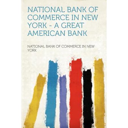 National Bank Of Commerce In New York   A Great American Bank
