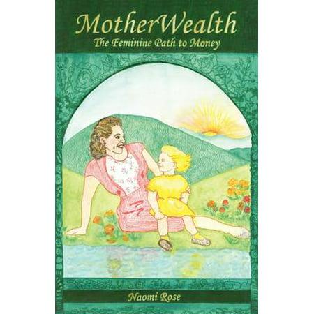 Motherwealth : The Feminine Path to Money