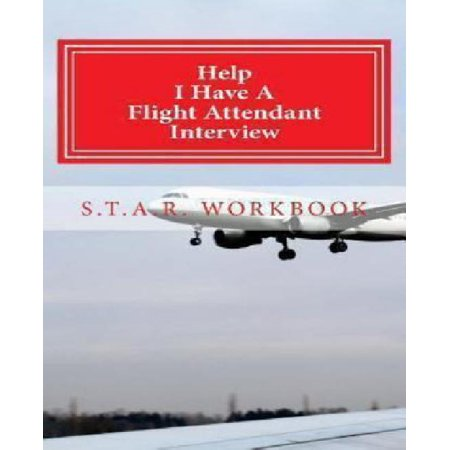 Help I Have A Flight Attendant Interview  Work Book For Your S T A R Interview
