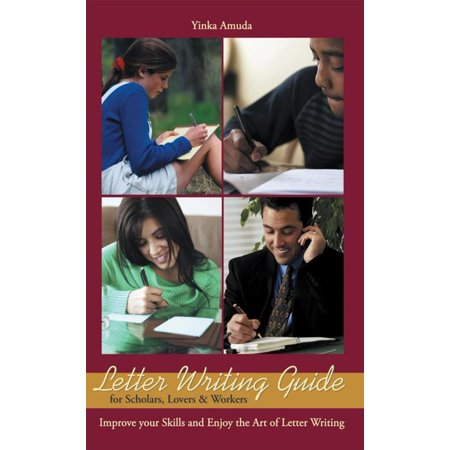 Letter Writing Guide for Scholars, Lovers & Workers - (Guide To Writing A Letter Of Recommendation)