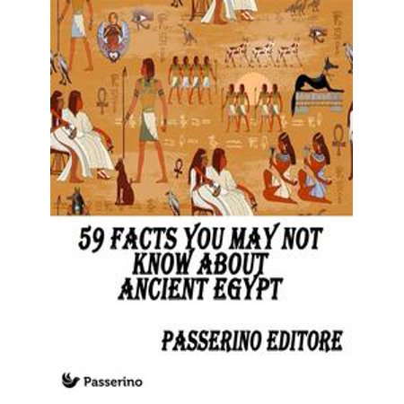 59 facts you may not know about Ancient Egypt - eBook (History And Facts About Halloween)