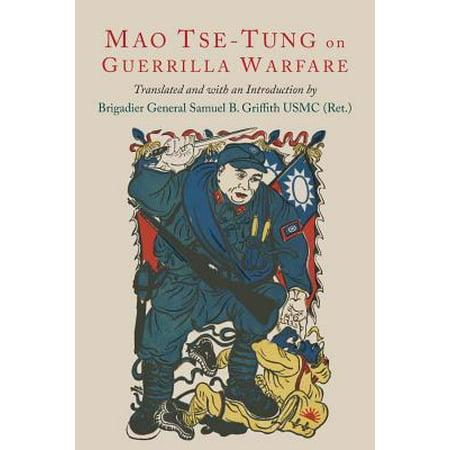 On Guerilla Warfare : Mao Tse-Tung on Guerilla