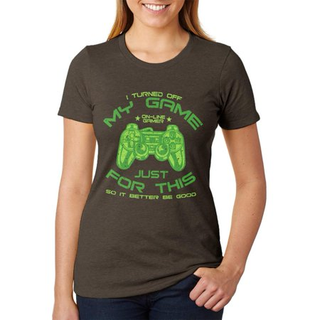 Turned Off My Game For This Juniors Soft Heather T Shirt Heather Brown 2XL