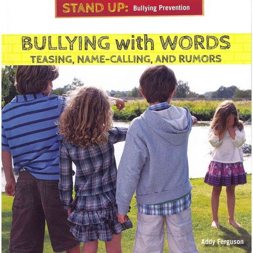 Bullying with Words: Teasing, Name-Calling, and Rumors