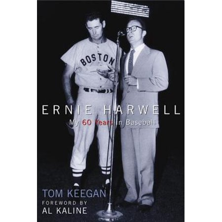 Ernie Harwell : My 60 Years in Baseball