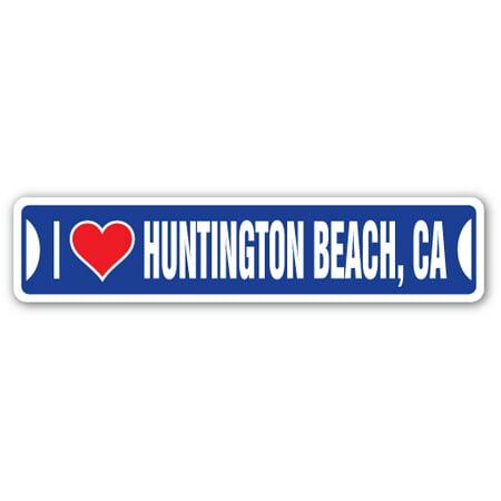 I LOVE HUNTINGTON BEACH, CALIFORNIA Street Sign ca city state us wall road décor (Best Chinese Food In Huntington Beach)