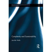 Routledge Studies in Ecological Economics: Complexity and Sustainability (Paperback)