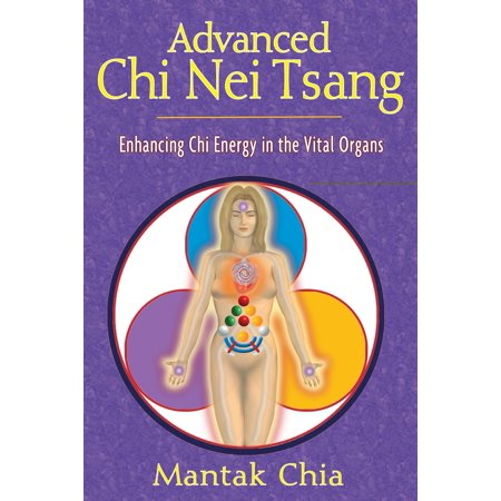 Advanced Chi Nei Tsang : Enhancing Chi Energy in the Vital Organs