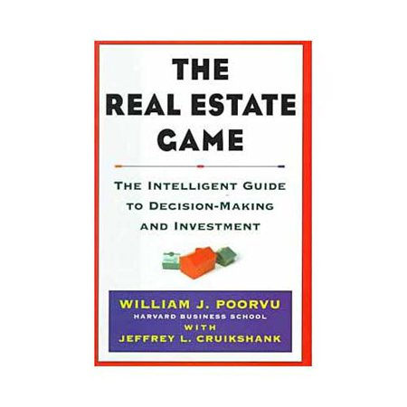 The Real Estate Game  The Intelligent Guide To Decision Making And Investment