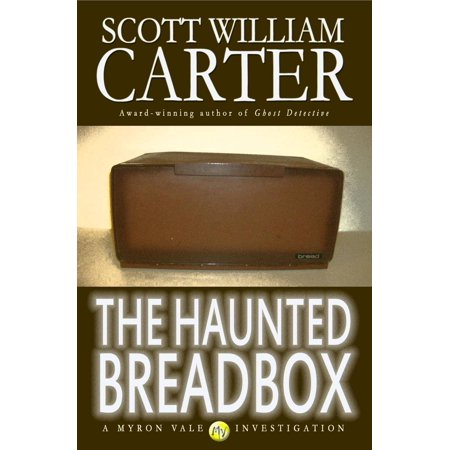 The Haunted Breadbox: A Myron Vale Investigation - eBook (Breadbox Sonnenbrille)